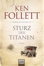 Bastei Lübbe (Bastei Verlag) Sturz der Titanen: Die Jahrhundert-Saga. Roman