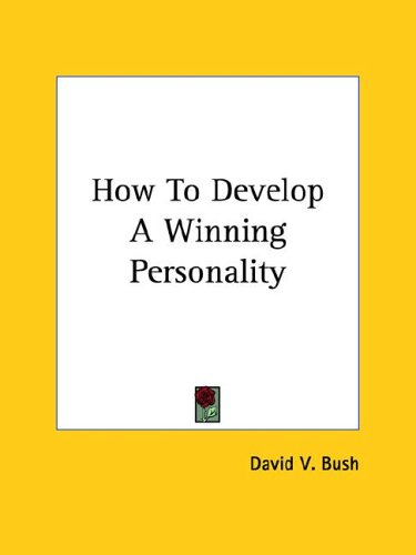 How to Develop a Winning Personality