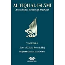 Al-Fiqh Al-Islami: Purification, Prayers and Funerals v. 1: According to the Hanafi Madhab