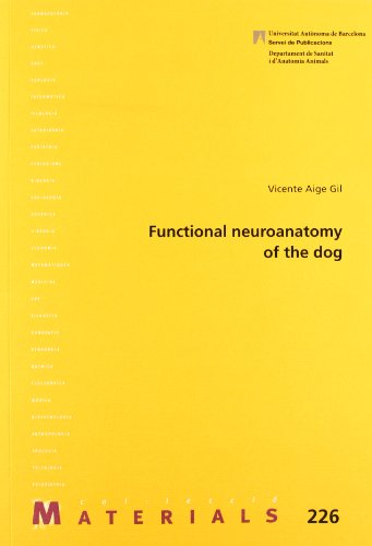Functional neuroanatomy of the dog (Materials) por Vicente Aige Gil