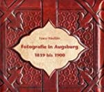 Fotografie in Augsburg 1839 bis 1900