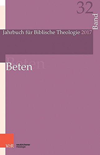 Beten (Jahrbuch für Biblische Theologie, Band 32)