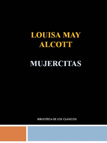 MUJERCITAS - LOUISA MARY ALCOTT por LOUISA MAY ALCOTT