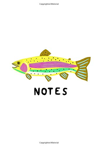 Notes: 120 blank pages 6x9 inches Journal Sketchbook Fish Fishing Outdoor Rainbow Trout Salmon River Camping Mom Dad Grandpa Son Daughter Office Supplies Oregon Alaska - Deep Sea Fish Oil