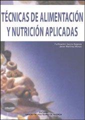 Técnicas de alimentación y nutrición aplicadas por Purificación García Segovia, Javier Martínez Monzó