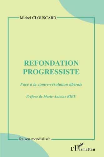 Refondation progressiste : Face  la contre-rvolution librale