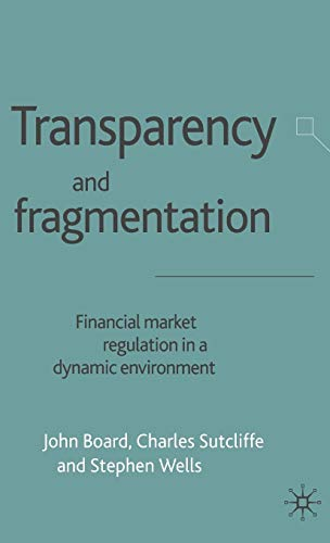 Transparency and Fragmentation: Financial Market Regulation in a Dynamic Environment