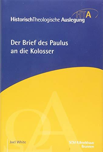 Der Brief des Paulus an die Kolosser (Historisch Theologische Auslegung) von Karl-Heinz Vanheiden