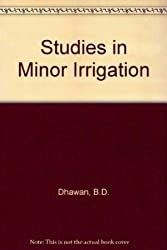 Studies in Minor Irrigation: With Special Reference To Ground Water