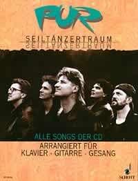Pur : Seiltänzertraum Alle Songs der CD arrangiert für Klavier - Gitarre - Gesang