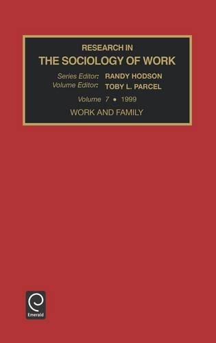 Work and Family: 7 (Research in the Sociology of Work)