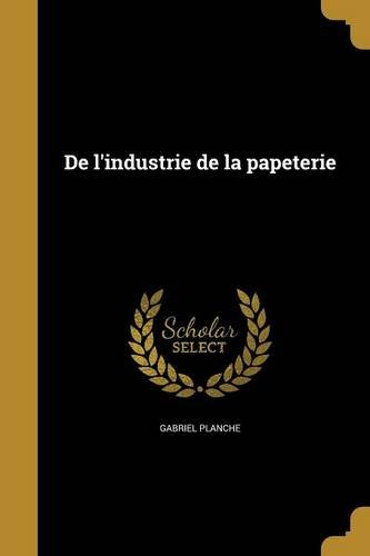 FRE-DE LINDUSTRIE DE LA PAPETE