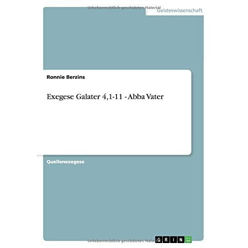 Exegese Galater 4,1-11 - Abba Vater by Ronnie Berzins (2008-08-03)