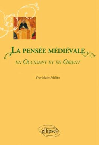 La Pensee Medievale en Occident & en Orient par Adeline