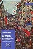 Les nations nécessaires et leurs pathologies nationalistes - De la Révolution française au FN