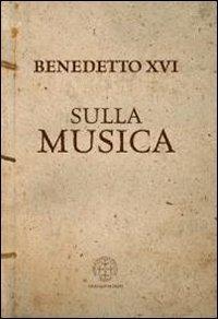 Sulla musica (Varie) por Benedetto XVI (Joseph Ratzinger)