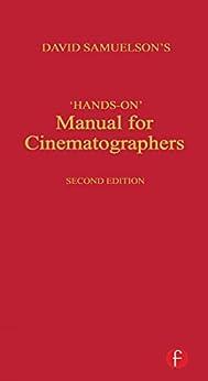 Hands-on Manual for Cinematographers von [Samuelson, David]
