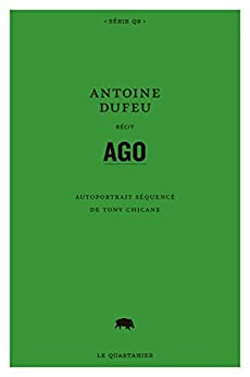 AGO: Autoportrait séquencé de Tony Chicane (French Edition) by [Dufeu, Antoine]