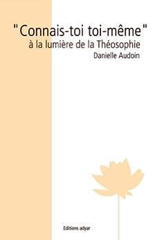 """""""Connais-toi toi-même"""" à la lumière de la Théosophie"""