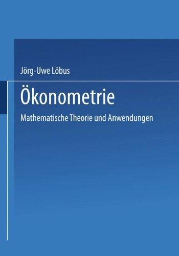 Ökonometrie. Mathematische Theorie und Anwendungen by Jörg-Uwe Löbus (2001-08-30)