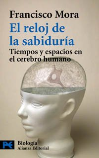 El reloj de la sabiduría: Tiempos y espacios en el cerebro humano (El Libro De Bolsillo - Ciencias) por Francisco Mora