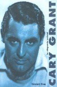 Cary Grant. La elegancia natural (Clásicos)