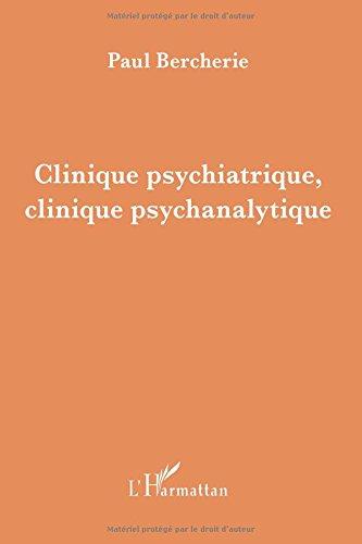 Clinique psychiatrique, clinique psychanalytique : Etudes et recherches 1980 - 2004