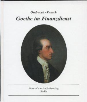 Goethe im Finanzdienst. Ein Ausschnitt aus dem Staatsdienst des Dichters