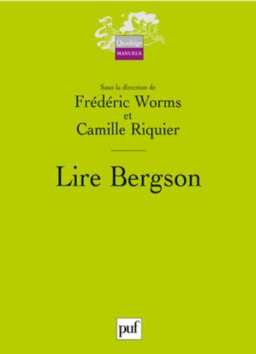 Lire Bergson par Frédéric Worms