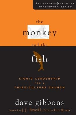 The Monkey and the Fish( Liquid Leadership for a Third-Culture Church)[MONKEY & THE FISH][Paperback]