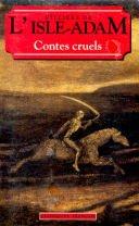 Contes cruels par Auguste Villiers de L'Isle-Adam (Broché)