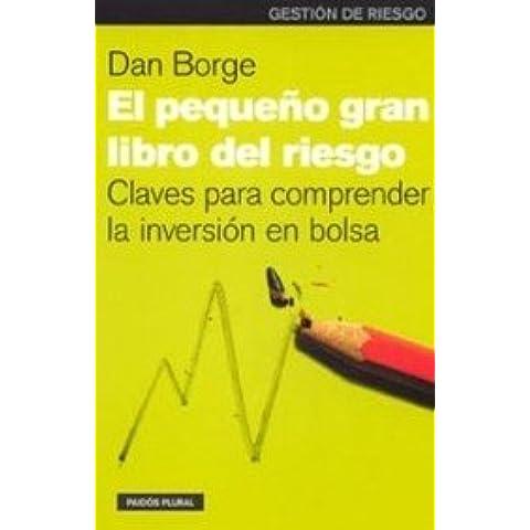 El pequeño gran libro del riesgo: Claves para comprender la inversión en bolsa (Paidos Plural)