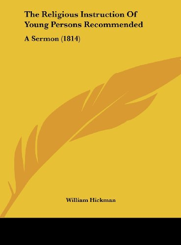 The Religious Instruction of Young Persons Recommended: A Sermon (1814)