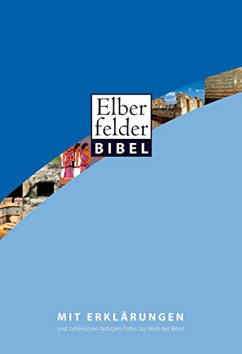 Elberfelder Bibel mit Erklärungen: und zahlreichen farbigen Fotos zur Welt der Bibel