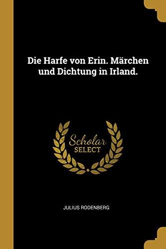 Die Harfe Von Erin. Märchen Und Dichtung in Irland.