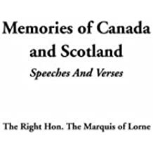 Memories of Canada and Scotland (Speeches and Verses)