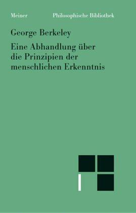 Philosophische Bibliothek, Bd.20, Eine Abhandlung über die Prinzipien der menschlichen Erkenntnis