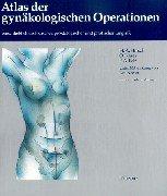 Atlas der gynäkologischen Operationen: einschliesslich urologischer, proktologischer und plastischer Eingriffe