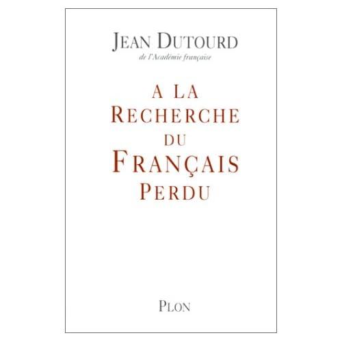 A LA RECHERCHE FRANCAIS PERDU
