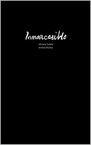 Inmarcesible por Adriana Tudela García