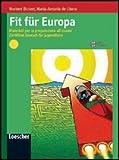 Fit für Europa. Materiali per la preparazione all'esame Zertifikat Deutsch für Jugendliche. Per le Scuole superiori. Con espansione online