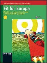 Fit fr Europa. Materiali per la preparazione all'esame Zertifikat Deutsch fr Jugendliche. Per le Scuole superiori. Con espansione online
