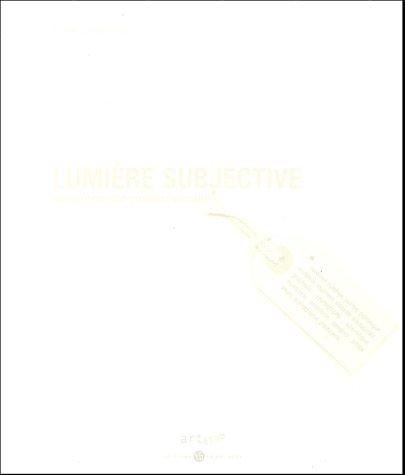 Lumière subjective : Une expérience pluridisciplinaire (1Cédérom)