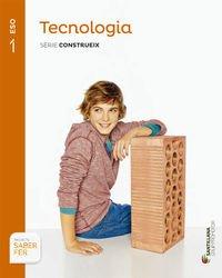 TECNOLOGIA SERIE CONSTRUEIX 1 ESO SABER FER - 9788490472019 por Aa.Vv.
