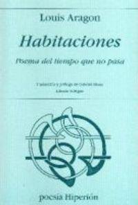 Habitaciones : poema del tiempo que no pasa por Louis Aragon