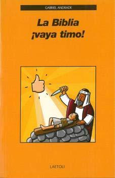 LA BIBLIA ¡VAYA TIMO! por GABRIEL ANDRADE