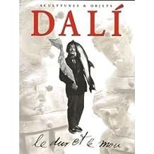 Dali : Le dur et le mou, Sortilège et magie des formes Sculptures et Objets