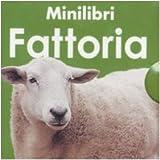 Minilibri fattoria: Versi degli animali-Trattori-Mucche-Uccelli della fattoria-Maiali-Pecore e capre. Ediz. illustrata