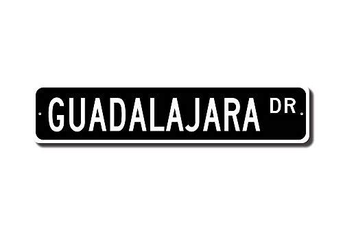 Mexico Street Sign (C-US-lmf379581 Guadalajara Guadalajara Sign Guadalajara Gift Guadalajara Visitor Souvenir Guadalajara Native Mexico City Quality Metal Sign)