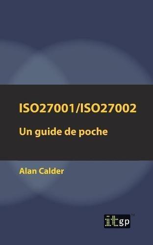 Iso27001/Iso27002: Un Guide de Poche par Alan Calder